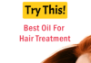 Hair Oil: Best Oil For Hair Treatment