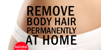 Permanent Hair Removal: Remove Body Hair Naturally at Home