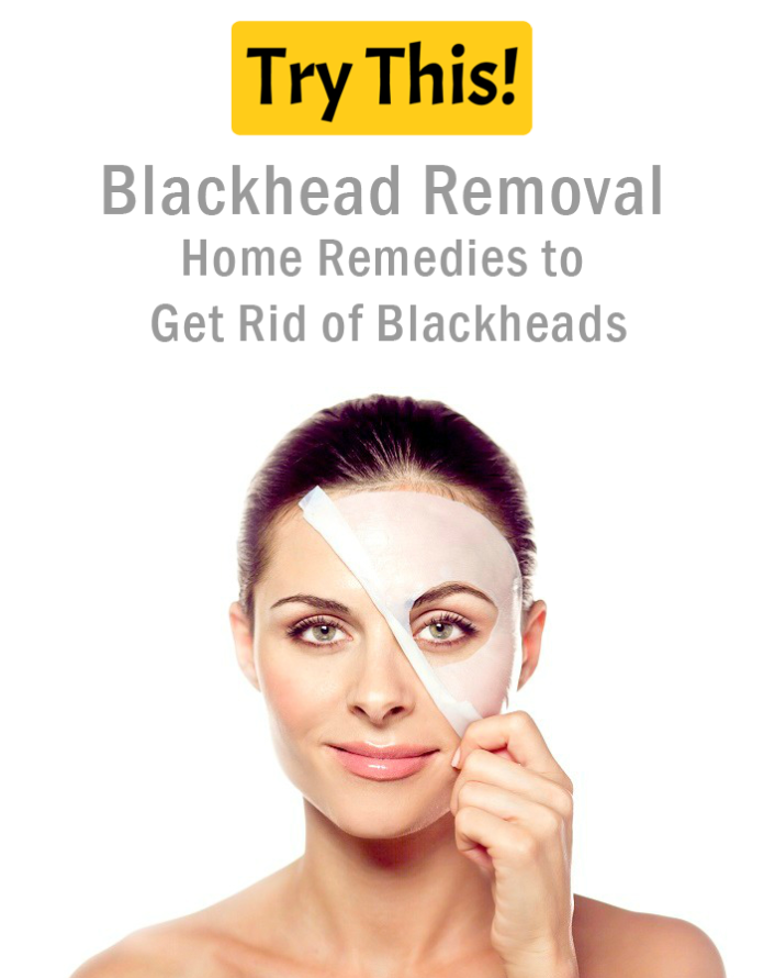 Blackheads Removal Home Remedies To Get Rid Of Blackheads Beauty Tips