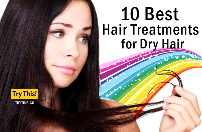 10 Best Treatment For Dry Hair