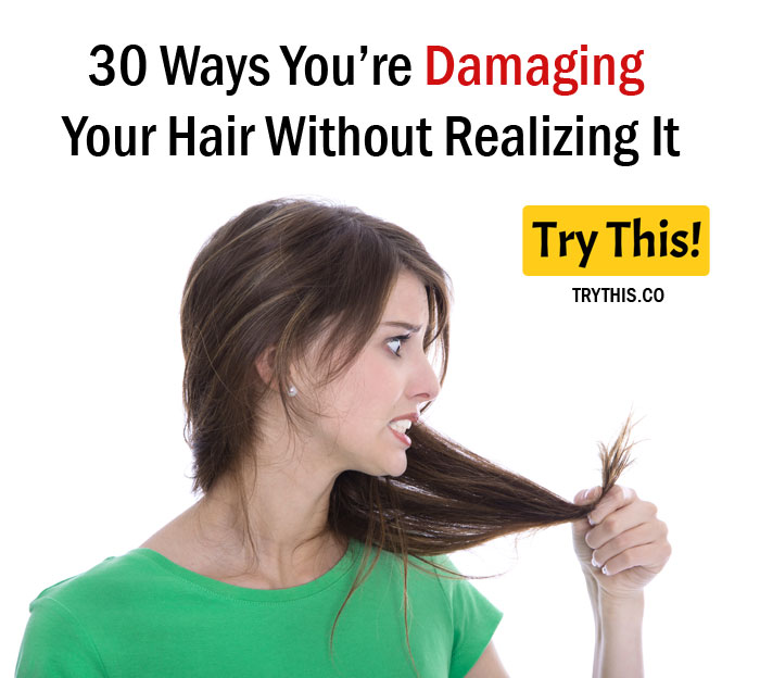 30 Ways You Re Damaging Your Hair Without Realizing It Beauty Tips