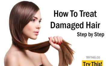 Damaged Hair: How To Treat Damaged Hair Step by Step