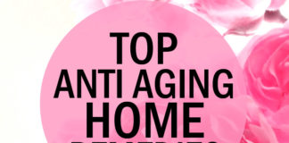 Top Anti Aging Home Remedies