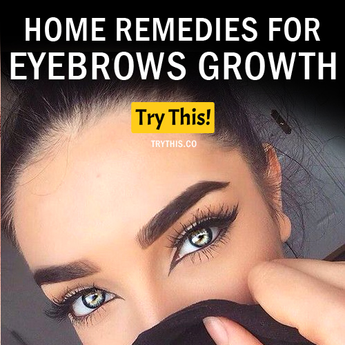 18 Home Remedies for Eyebrows Growth
