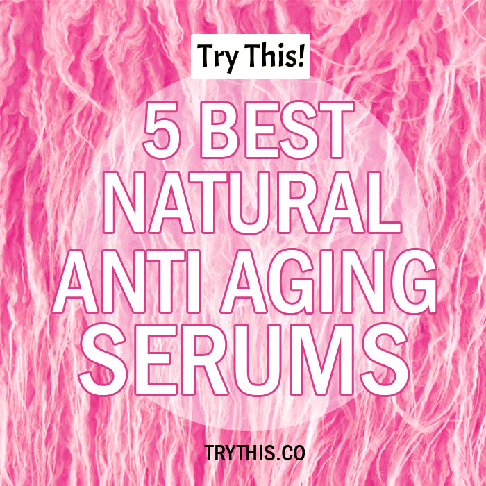 5 Best Natural Anti Aging Serums