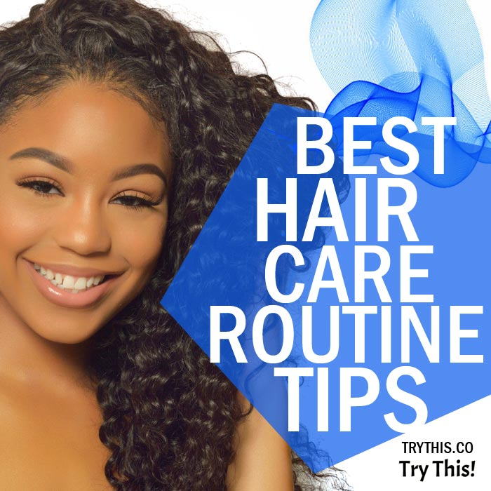 Best Hair Care Routine Tips