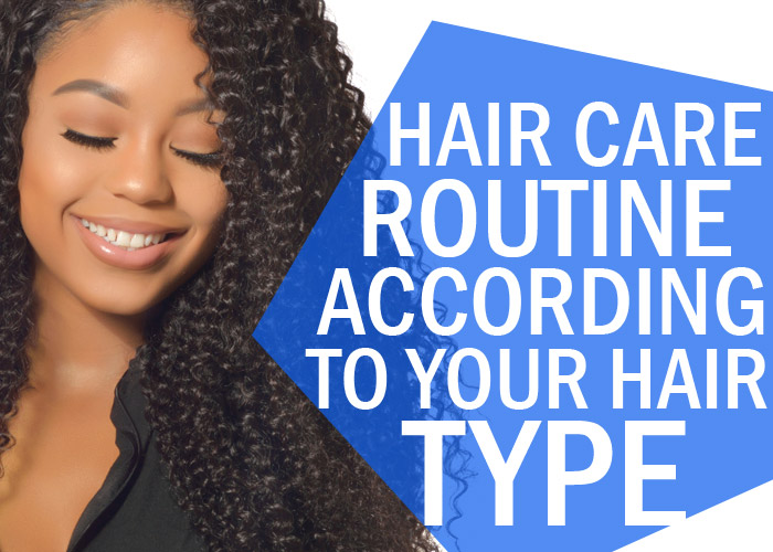 Hair Care Routine: Hair Care Routine According to Your Hair Type