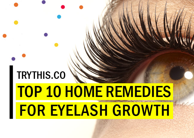How to Grow Eyelashes: Top 10 Home Remedies for Eyelash Growth