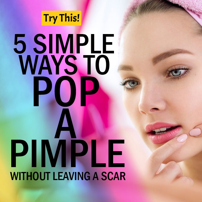 How to Pop a Pimple? 5 Simple Ways to Pop a Pimple