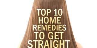 How to Straighten Hair at Home? Top 10 Home Remedies to Get Straight Hair