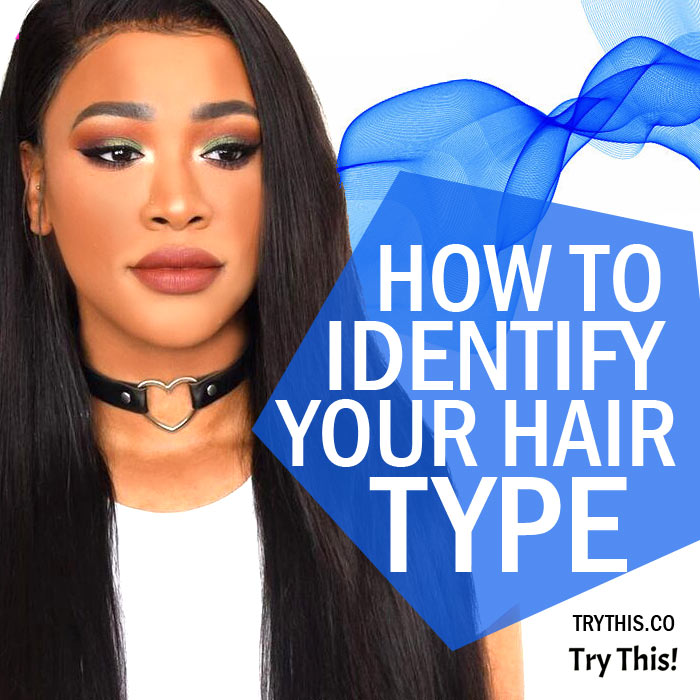 Know Your Hair Type – How to Identify Your Hair Type