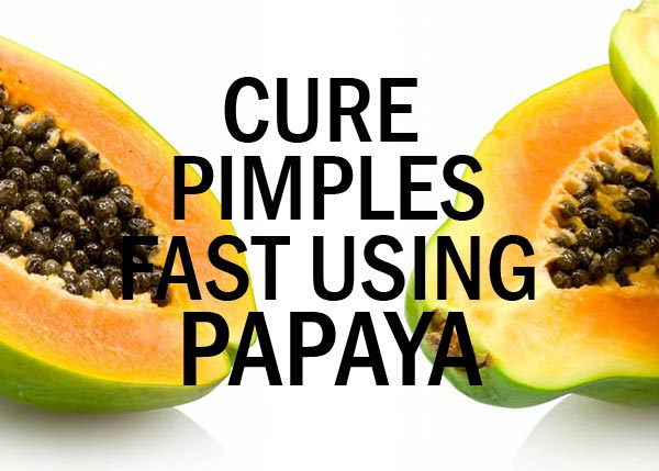 Papaya Will Help Cure Pimples Fast
