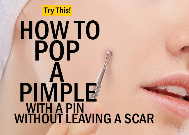 How to Pop your pimples with a Pin