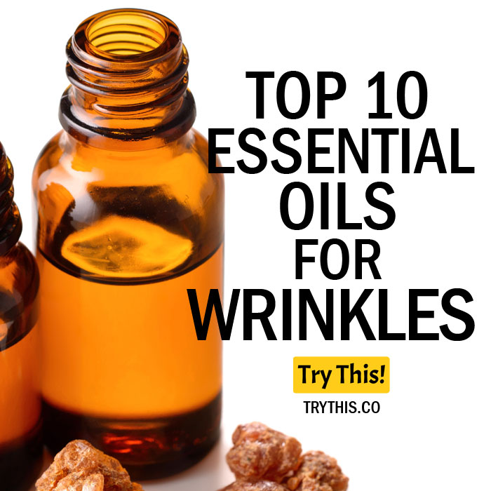 Top 10 Essential Oils for Wrinkles