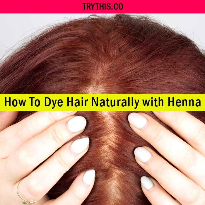 Natural Hair Dye How To Dye Your Hair Naturally Beauty Tips