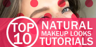 Top 10 Natural Makeup Looks Tutorials