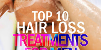 Hair Loss Men: Top 10 Hair Loss Treatments for Men