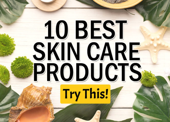 10 Best Skin Care Products